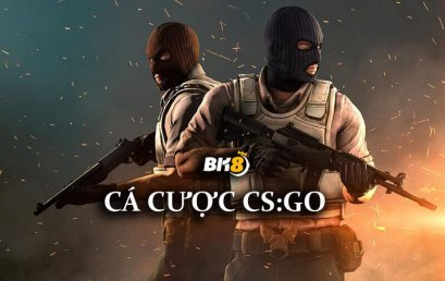Hướng Dẫn Bet CS:GO Chi Tiết Từ A => Z Đến Với Nhà Cái BK8
